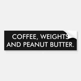 Kaffee, Gewichte und Erdnussbutter - lustige Autoaufkleber