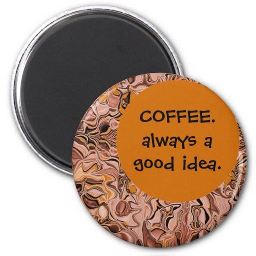 Kaffee immer eine gute Idee Magnets