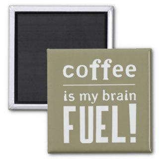 Kaffee ist mein Gehirnbrennstoff Quadratischer Magnet