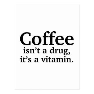 Kaffee ist nicht eine Droge, es ist ein Vitamin Postkarte