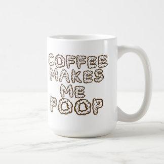 Kaffee lässt mich Kaffee-Tasse kacken