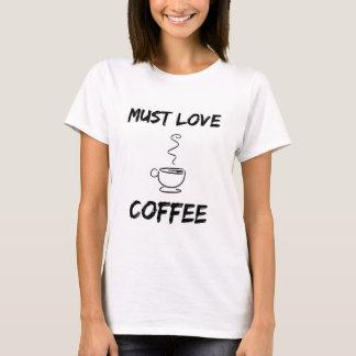 """Kaffee-Liebhaber-""""muss Liebe-Kaffee-"""" Tassen-T - T-Shirt"""