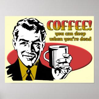 Kaffee-Schlaf, wenn Sie absolut lustiges Plakat-Ze Poster
