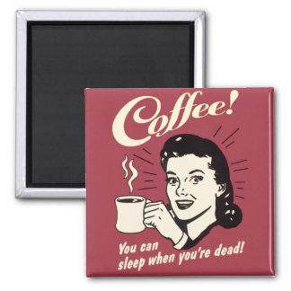 Kaffee-Schlaf, wenn Sie toter quadratischer Magnet