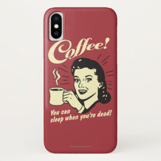 Kaffee: Sie können schlafen wenn absolut iPhone X Hülle