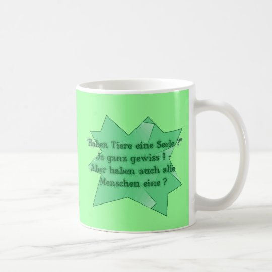 "Kaffee-Tasse ""Haben Tiere eine Seele?"" Kaffeetasse"
