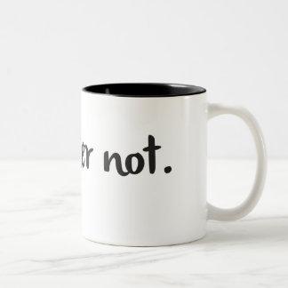 """Kaffee-Tasse + Sarkastisches Zitat, """", das ich Zweifarbige Tasse"""