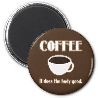 Kaffee tut den Körper-guten Magneten Runder Magnet 5,1 Cm