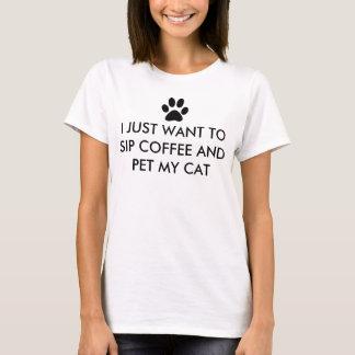 Kaffee und mein Katzen-Slogan T-Shirt