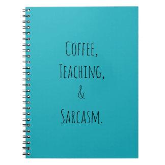Kaffee, Unterricht und Sarkasmus Notizblock