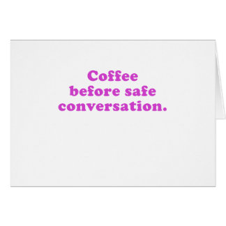 Kaffee vor sicherem Gespräch Karte