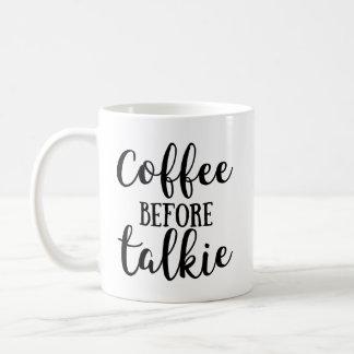 Kaffee vor Talkie Tasse