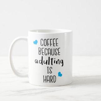 Kaffee, weil Adulting hart ist - Neuheits-Kaffee Kaffeetasse