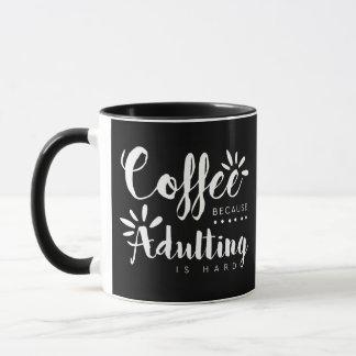 Kaffee, weil Adulting harte Bürste ist Tasse