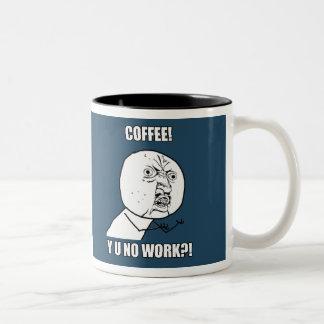 KAFFEE! Y U KEINE ARBEIT?! KAFFEEHAFERL