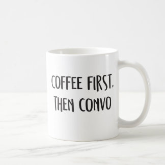 Kaffee zuerst, dann convo. kaffeetasse