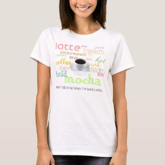 Kaffee zuerst, sprechen später T-Shirt