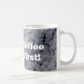 Kaffee zuerst tasse