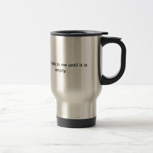 Kaffeereise-Tasse sprechen nicht mit meuntil, das