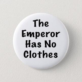 Kaiser hat keine Kleidung Runder Button 5,1 Cm