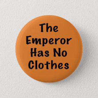 Kaiser hat keine Kleidung Runder Button 5,7 Cm