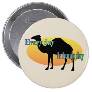 """Kamel """"jeden Tag ist Buckel-Tag """" Runder Button 10,2 Cm"""