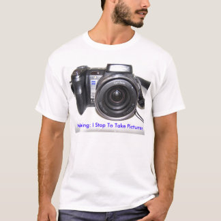 Kamera, warnend: Ich stoppe, um Fotos zu machen T-Shirt