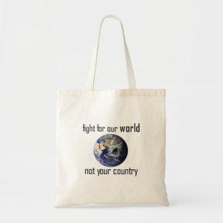 Kämpfen Sie für unsere Welt, nicht Ihre Landtasche Tragetasche