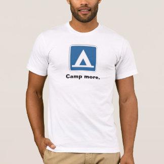 Kampieren Sie mehr T-Shirt