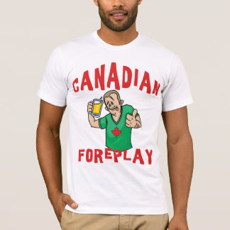 Kanadischer Foreplay-T - Shirt