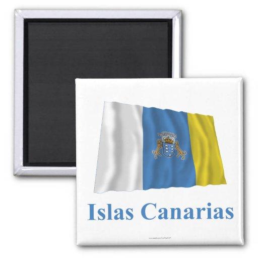 Kanarische Inseln, die Flagge mit Namen auf spanis Magnete