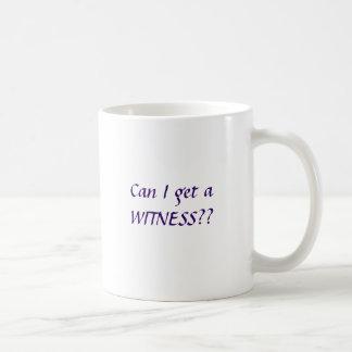 Kann ich einen ZEUGE erhalten?? Kaffeetasse