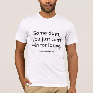 Kann nicht für das Verlieren gewinnen T-Shirt