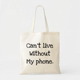 Kann nicht ohne mein Telefon leben Tragetasche