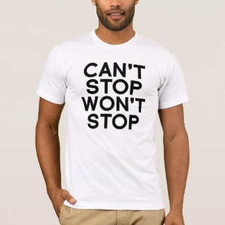 Kann nicht stoppen stoppt nicht T - Shirt