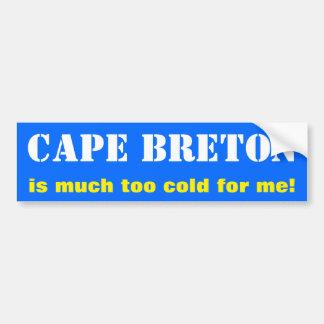 """""""KAP-BRETONE ist viel zu kalt für mich!"""" (Kanada) Autoaufkleber"""