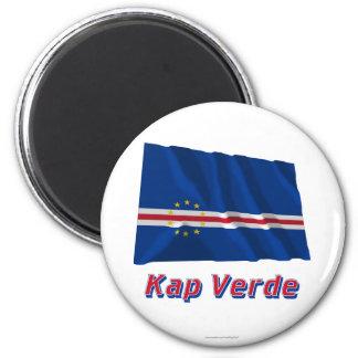 Kap Verde Fliegende Flagge MIT Namen Runder Magnet 5,7 Cm