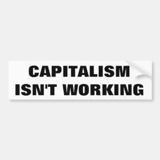 Kapitalismus arbeitet nicht autoaufkleber