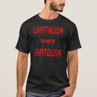 KAPITALISMUS nicht CAPITOLISM T-Shirt
