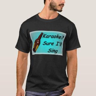 Karaoke, Sure, das ich singe T-Shirt