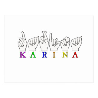 KARINA ASL FINGERSPELLED WEIBLICHES NAMENSZEICHEN POSTKARTEN