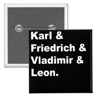 Karl u. Friedrich u. Vladimir u. Leon Quadratischer Button 5,1 Cm