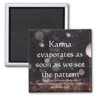 Karma verdunstet (Tropfen) [Magnet] Quadratischer Magnet