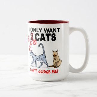 Katzen! Beurteilen Sie mich nicht! Tasse