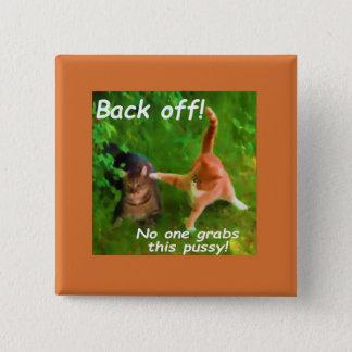 Katzen: Niemand ergreift diesen Pussy-Knopf Quadratischer Button 5,1 Cm