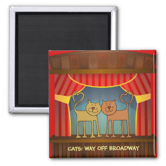Katzen: Weise weg vom Broadway-Kühlschrankmagneten Quadratischer Magnet