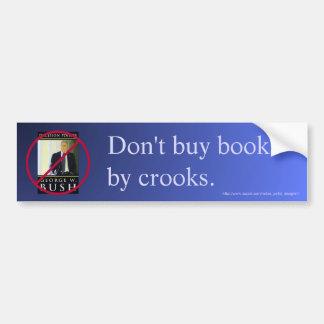 """""""Kaufen Sie Bücher nicht durch Haken"""" Autoaufkleber"""