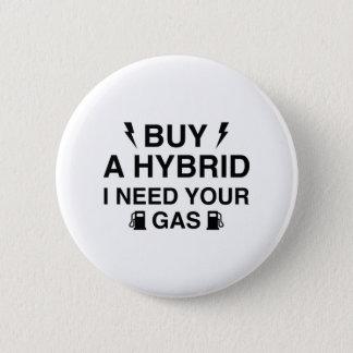 Kaufen Sie eine Kreuzung, die ich Ihr Gas benötige Runder Button 5,7 Cm