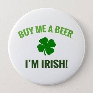 """""""Kaufen Sie mich ein Bier, ich sind irischen"""" Runder Button 10,2 Cm"""