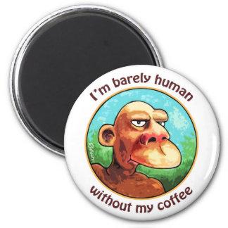 Kaum menschlich ohne Kaffeemagneten Runder Magnet 5,7 Cm